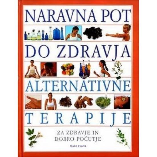 Naravna pot do zdravja: Alternativne terapije