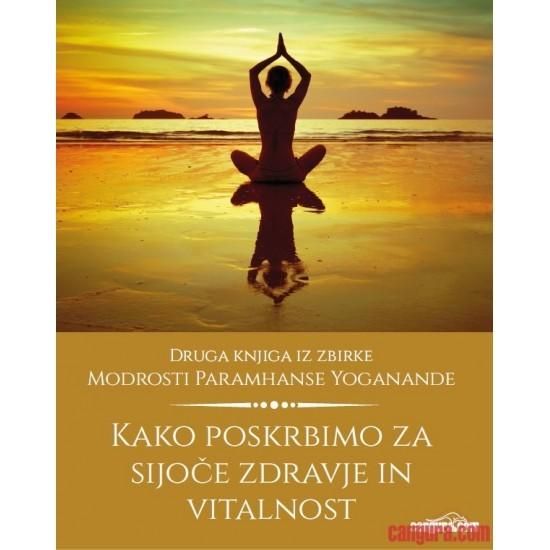 Kako poskrbimo za sijoče zdravje in vitalnost (priročnik, Paramhansa Yogananda)